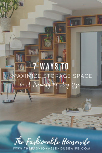 7 Ways To Maximize Storage Space In A Property Of Any Size