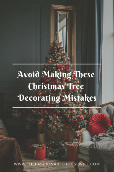 Avoid Making These 3 Christmas Tree Decorating Mistakes