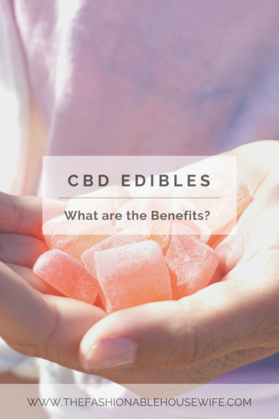 CBD Edibles: What are the Benefits?