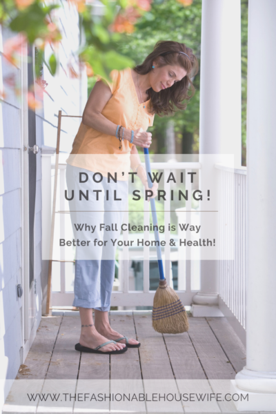 Don't Wait Until Spring! Why Fall Cleaning is Way Better for Your Home & Health!