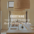 Everything You Need To Know About Remodeling Your Home