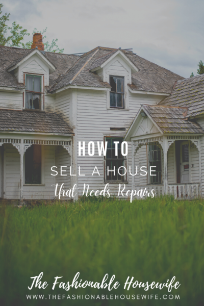 How To Sell a House That Needs Repairs