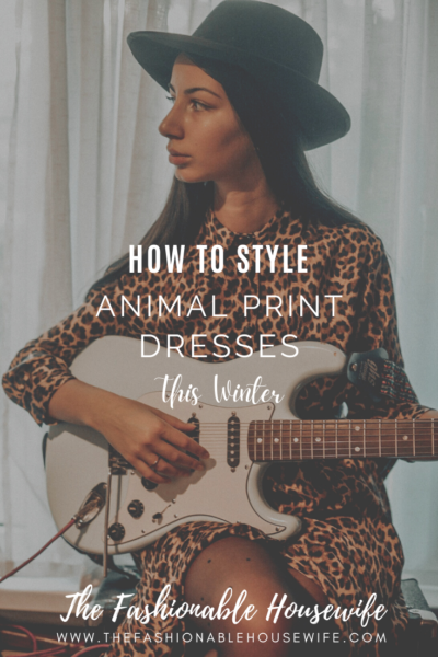 How To Style Animal Print Dresses This Winter