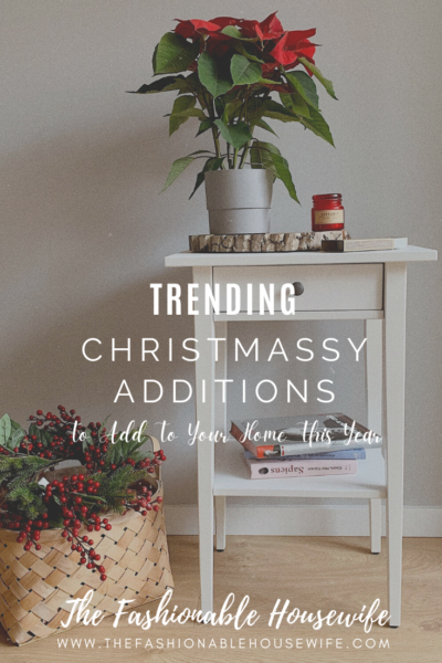 Trending Christmassy Additions To Add To Your Home This Year