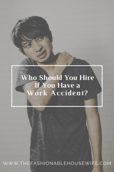 Who Should You Hire If You Have a Work Accident?